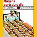 Manana sera otro dia (2005, Editorial: Lengua de trapo)