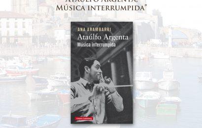 Ana Arambarri – «Ataúlfo Argenta, Música interrumpida»