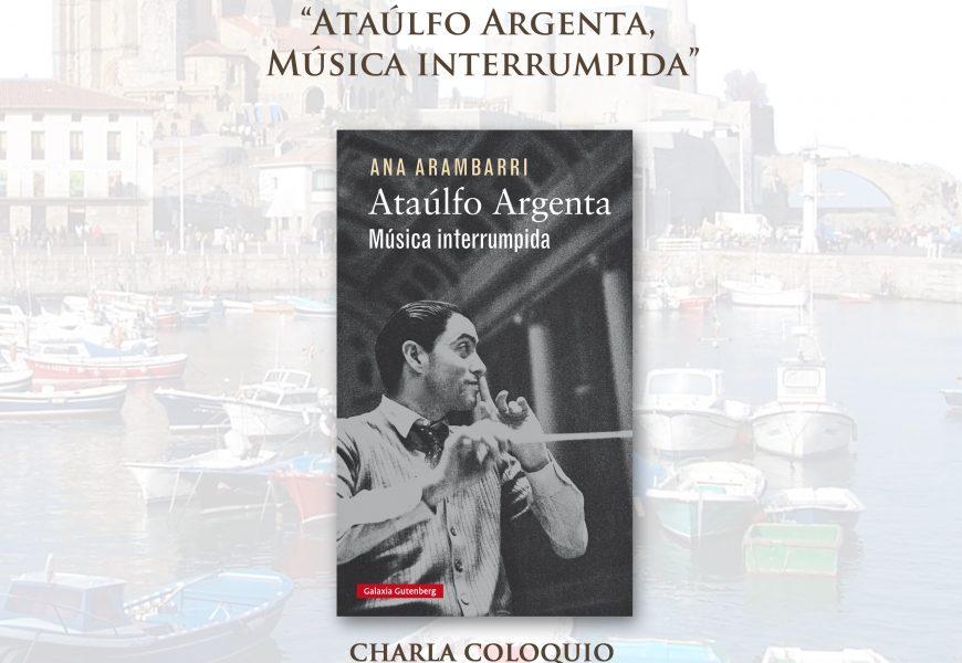 """Ana Arambarri – """"Ataúlfo Argenta, Música interrumpida"""""""