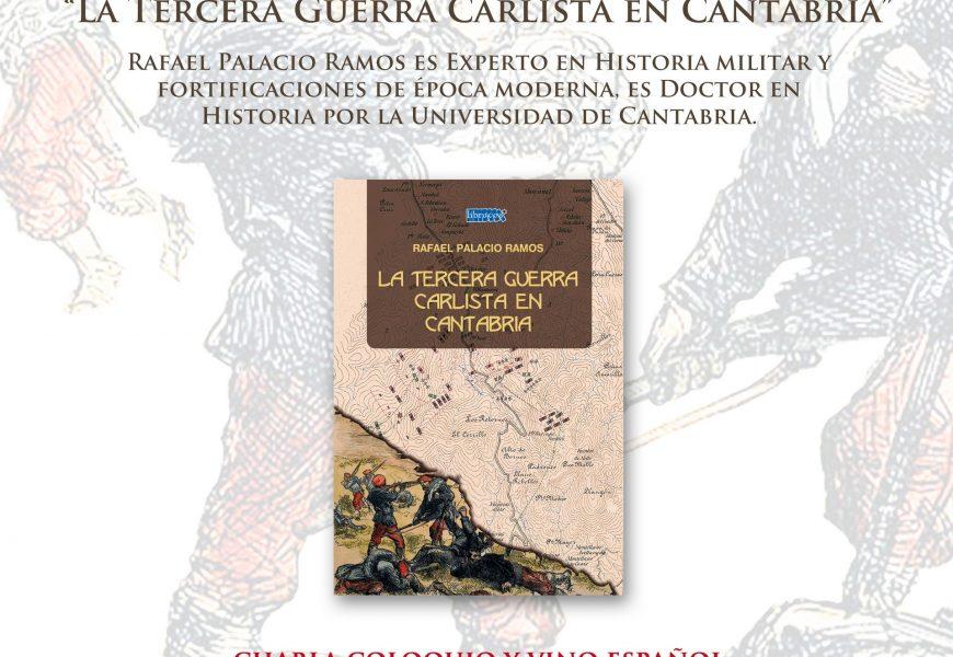 """""""La Tercera Guerra Carlista en Cantabria"""" – Rafael Palacio Ramos"""