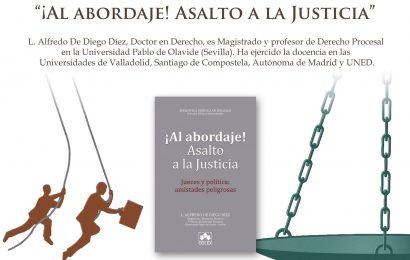 """L. Alfredo De Diego Diez presenta """"¡Al abordaje! Asalto a la Justicia"""""""