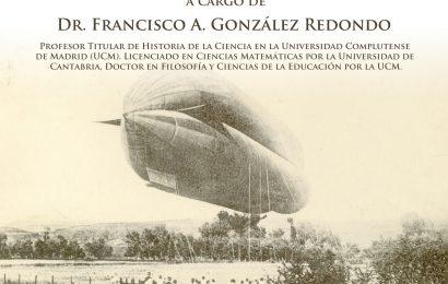 Dr. Francisco A. González Redondo presenta «Leonardo Torres Quevedo y los Militares: De Alfredo Kindelán … a Franco»